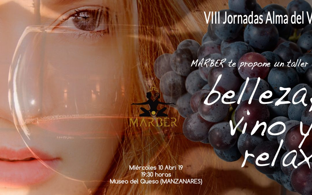 MARBER ofrece un taller sobre belleza, relax y vino en las Jornadas Alma del Vino 2019